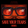 The Weeknd & Ariana Grande - Save Your Tears (Remix) mp3