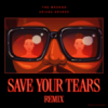 The Weeknd & Ariana Grande - Save Your Tears (Remix)