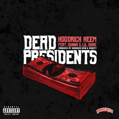 -Dead Presidents (feat. Gunna & Lil Duke) - Single - Hoodrich Keem mp3 download