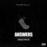 Answers (feat. DeQuince) - Single - ProdByDmack mp3 download