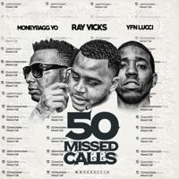 50 Missed Calls (Radio Edit) - Single - Ray Vicks, Moneybagg Yo & YFN Lucci mp3 download