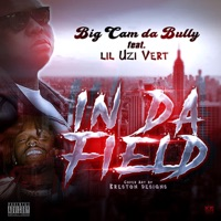 In Da Field (feat. Lil Uzi Vert) - Single - Big Cam Da Bully mp3 download