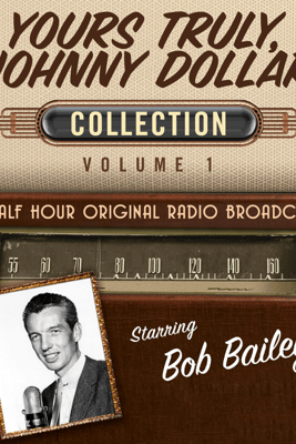 Yours Truly, Johnny Dollar, Collection 1 - Black Eye Entertainment