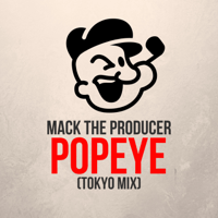 Popeye (Tokyo Mix) Mack the Producer MP3