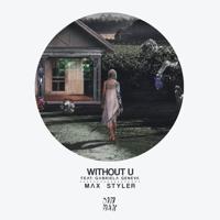 Without U (feat. Gabriela Geneva) Max Styler
