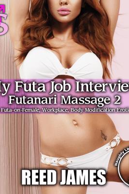 My Futa Job Interview: Futanari Massage 2 (Unabridged) - Reed James