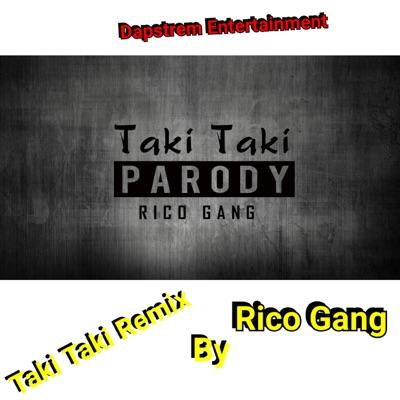 Taki Taki (Remix) - Rico Gang mp3 download