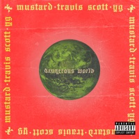 Dangerous World (feat. Travis Scott & YG) - Single - Mustard mp3 download