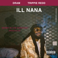 Ill Nana (feat. Trippie Redd) - Single - DRAM mp3 download