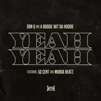 Yeah Yeah (feat. 50 Cent and Murda Beatz) - Single - Don Q & A Boogie wit da Hoodie mp3 download