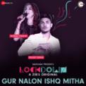 Free Download Monali Thakur & Mickey Singh Gur Nalon Ishq Mitha (Lockdown) Mp3