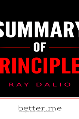 Summary of Principles: Life and Work by Ray Dalio: In-Depth Analysis and Evaluation of Main Points (Unabridged) - better.me