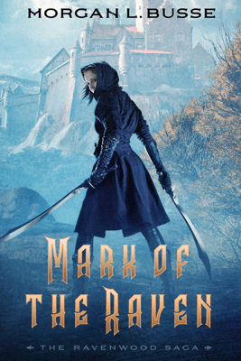 Mark of the Raven - Morgan L. Busse