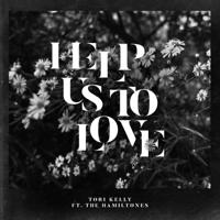 Help Us to Love (feat. The HamilTones) Tori Kelly