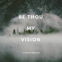 Be Thou My Vision Jessica Abraham MP3