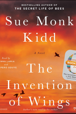 The Invention of Wings: A Novel (Unabridged) - Sue Monk Kidd