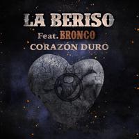 Corazón Duro (feat. Bronco) La Beriso
