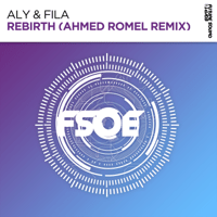 Rebirth (Ahmed Romel Remix) Aly & Fila