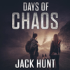Jack Hunt - Days of Chaos: EMP Survival Series, Volume 2 (Unabridged)  artwork