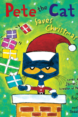 Pete the Cat Saves Christmas - Eric Litwin