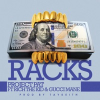 Racks (feat. Gucci Mane & Rich The Kid) - Single - Project Pat mp3 download