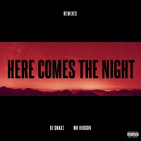 Here Comes the Night (feat. Mr Hudson) [Remixes] - EP - DJ Snake mp3 download