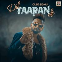 Dil Yaaran De (feat. Kaos Productions) Gurj Sidhu