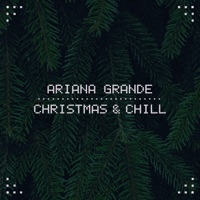 Christmas & Chill - EP - Ariana Grande mp3 download