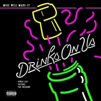 Drinks On Us (feat. The Weeknd, Swae Lee & Future) - Single - Mike WiLL Made-It mp3 download