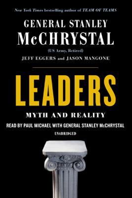 Leaders: Myth and Reality (Unabridged) - Stanley McChrystal, Jeff Eggers & Jay Mangone