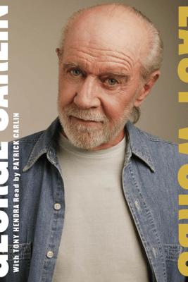 Last Words (Abridged) - George Carlin