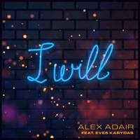 I Will (feat. Eves Karydas) Alex Adair