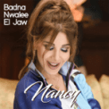 Free Download Nancy Ajram Badna Nwalee El Jaw Mp3