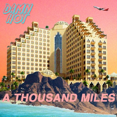 A Thousand Miles - Damn Hot mp3 download