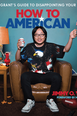 How to American - Jimmy O. Yang