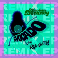 Avocado (Remixes) - Single - Charlotte Devaney & Rich The Kid mp3 download