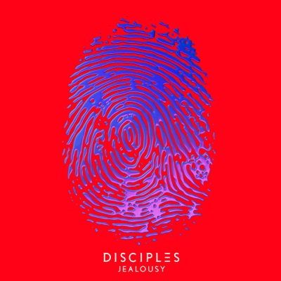 Jealousy - Disciples mp3 download