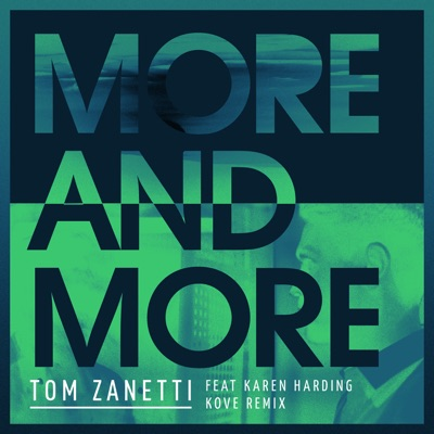 More & More (Kove Remix) - Tom Zanetti Feat. Karen Harding mp3 download
