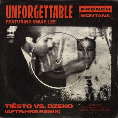 Unforgettable (Tiësto Vs. Dzeko Aftr:Hrs Remix) - French Montana Feat. Swae Lee mp3 download