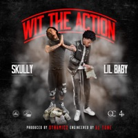 Wit the Action (feat. Lil Baby) - Single - Skully mp3 download
