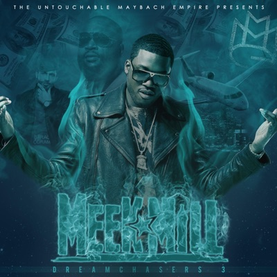 -Dreamchasers 3 - Meek Mill mp3 download