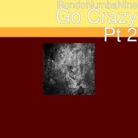 Go Crazy, Pt. 2 - Single - Rondonumbanine mp3 download