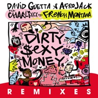 Dirty Sexy Money (feat. Charli XCX & French Montana) [Remixes] - EP - David Guetta & Afrojack mp3 download