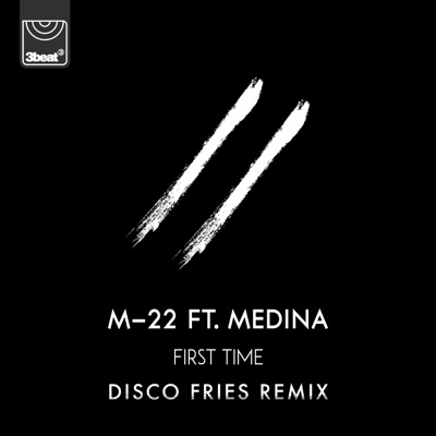 First Time [Disco Fries Remix] - M-22 Feat. Medina mp3 download