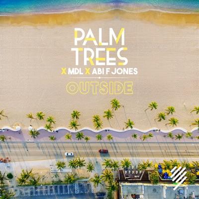 Outside - Palm Trees, MdL & Abi F Jones mp3 download