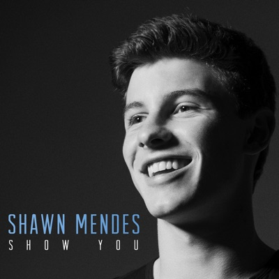 -Show You - Single - Shawn Mendes mp3 download