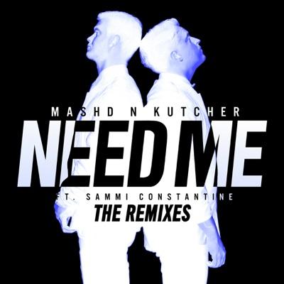 Need Me - Mashd N Kutcher Feat. Sammi Constantine mp3 download
