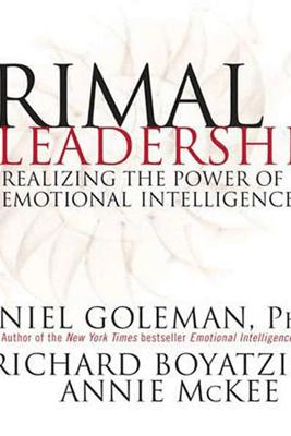 Primal Leadership - Daniel Goleman, Richard Boyatzis & Annie McKee