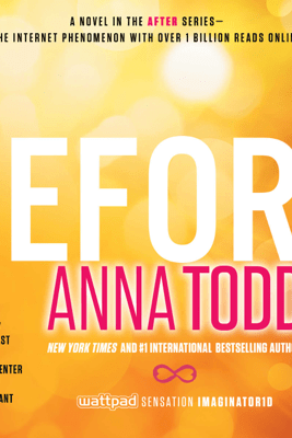 Before (Unabridged) - Anna Todd