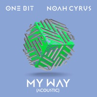 My Way (Acoustic) - Single - One Bit & Noah Cyrus